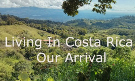 Living in Costa Rica: Our Arrival